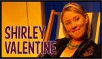 Shirley Valentine 2022